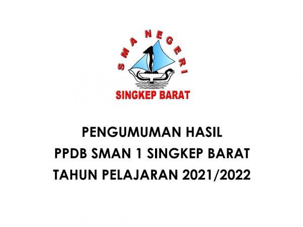 PENGUMUMAN HASIL PPDB SMAN 1 SINGKEP BARAT T.P. 2021/2022
